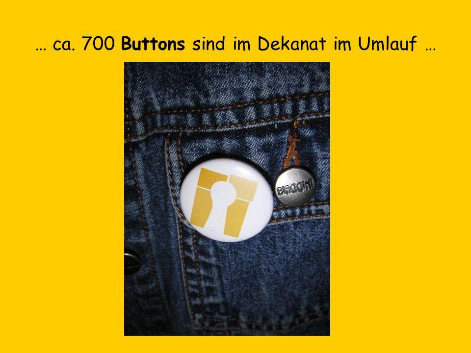 … ca. 700 Buttons sind im Dekanat im Umlauf …