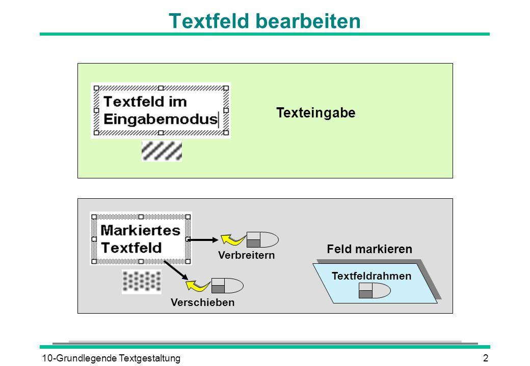 10-Grundlegende Textgestaltung2 Textfeld bearbeiten Texteingabe Verbreitern Verschieben Textfeldrahmen Feld markieren