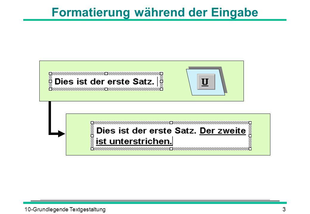10-Grundlegende Textgestaltung3 Formatierung während der Eingabe