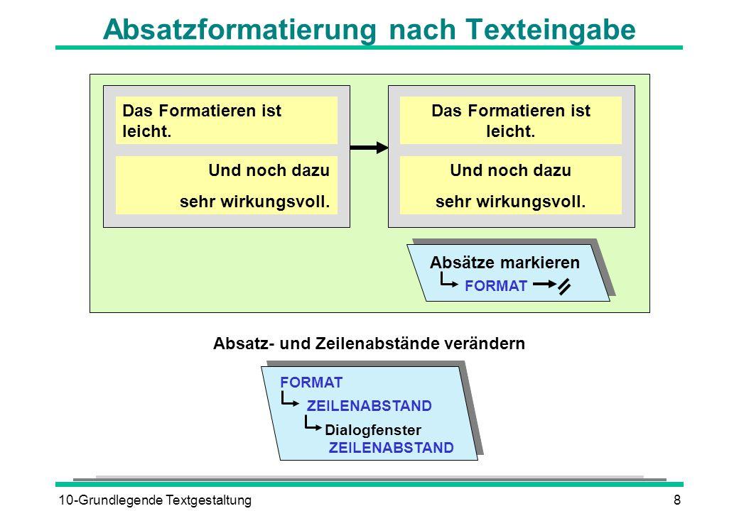 10-Grundlegende Textgestaltung8 Absatzformatierung nach Texteingabe Das Formatieren ist leicht.