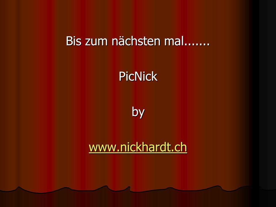 Bis zum nächsten mal....... PicNickby www.nickhardt.ch