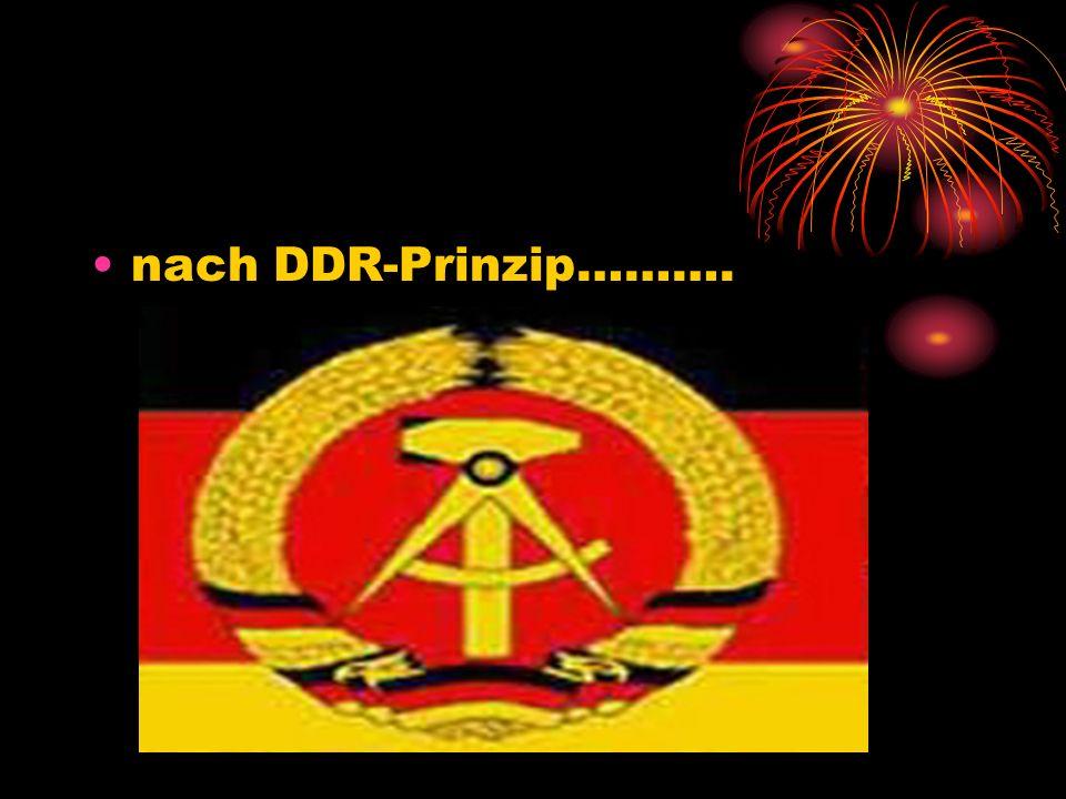 nach DDR-Prinzip……….