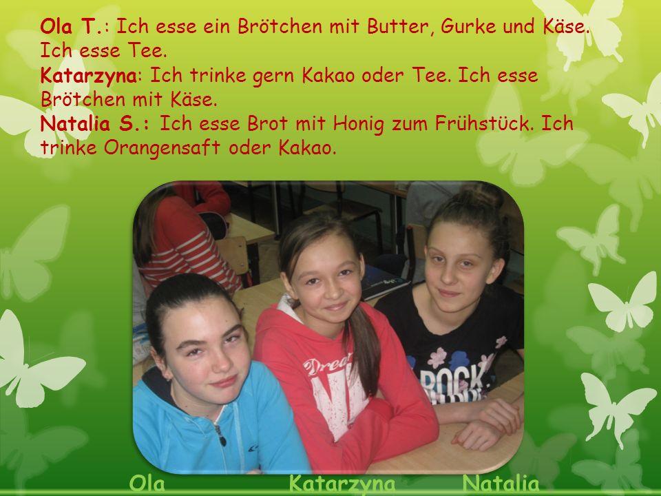 Oliwia G.: Ich esse Brot mit Butter, Schinken und Tomate.
