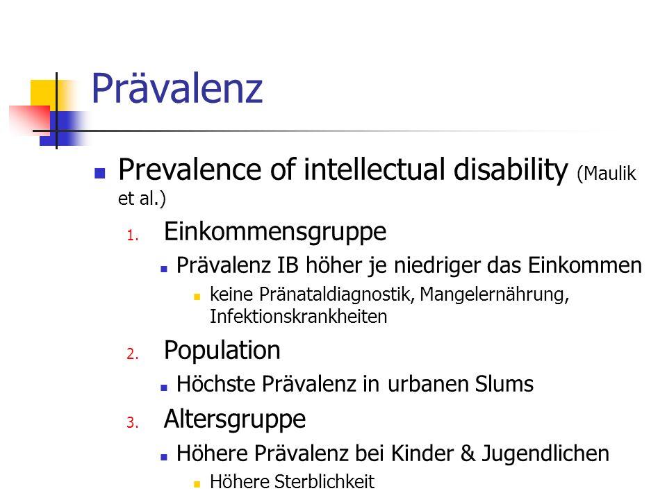 Prävalenz Prevalence of intellectual disability (Maulik et al.) 1. Einkommensgruppe Prävalenz IB höher je niedriger das Einkommen keine Pränataldiagno