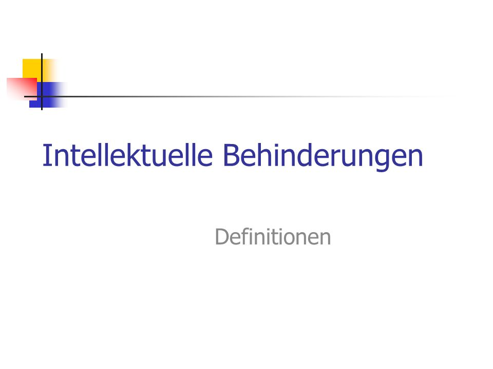 Intellektuelle Behinderungen Definitionen