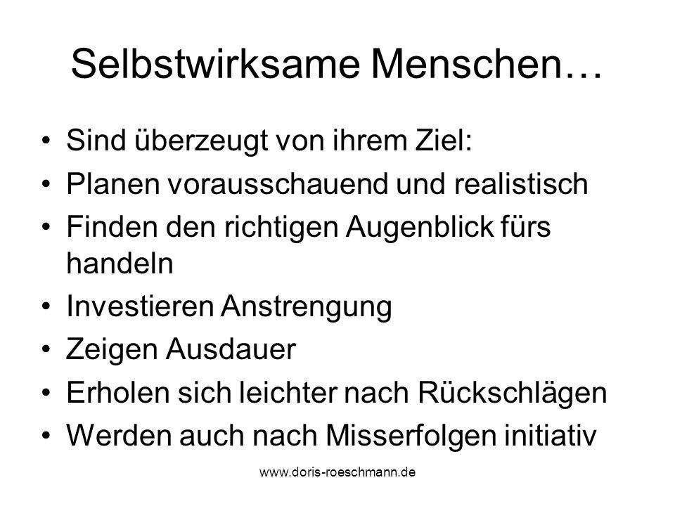 Selbstwirksamkeit steigern Der Schlüssel zum Erfolg… …ist Erfolg www.doris-roeschmann.de