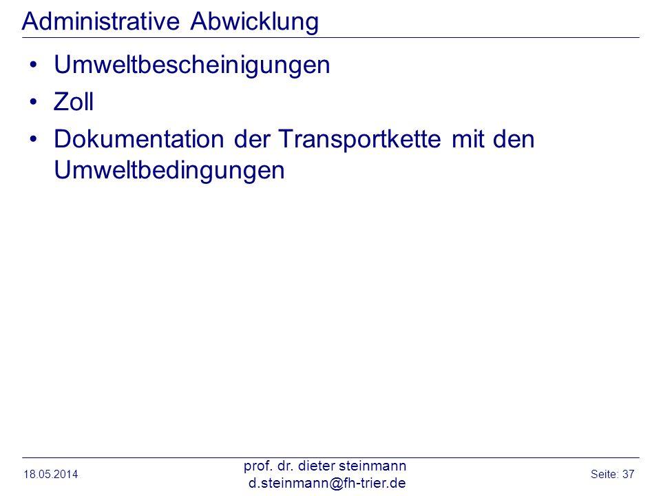 Administrative Abwicklung Umweltbescheinigungen Zoll Dokumentation der Transportkette mit den Umweltbedingungen 18.05.2014 prof. dr. dieter steinmann