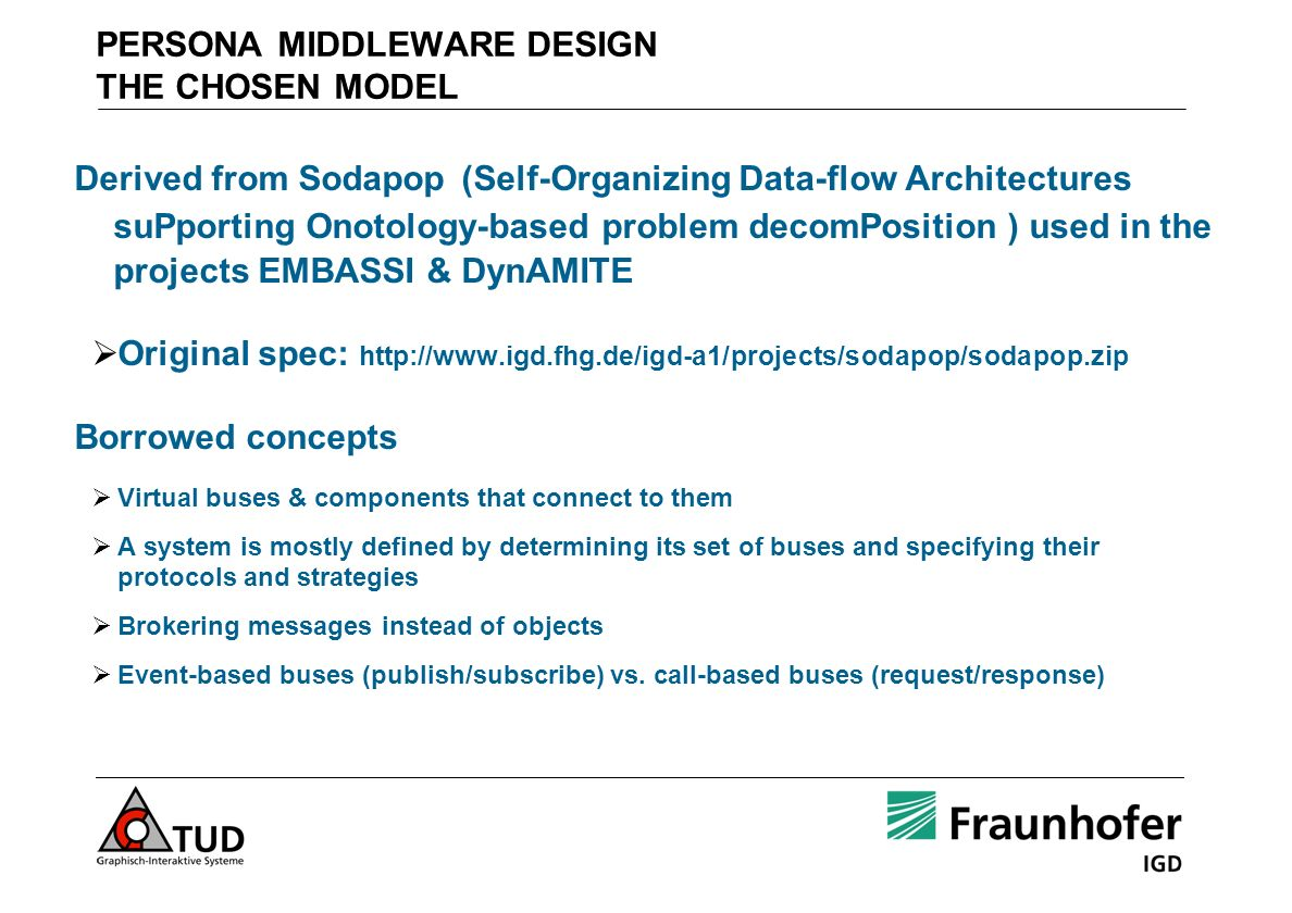 PERSONA MIDDLEWARE DESIGN THE CHOSEN MODEL Derived from Sodapop (Self-Organizing Data-flow Architectures suPporting Onotology-based problem decomPosit