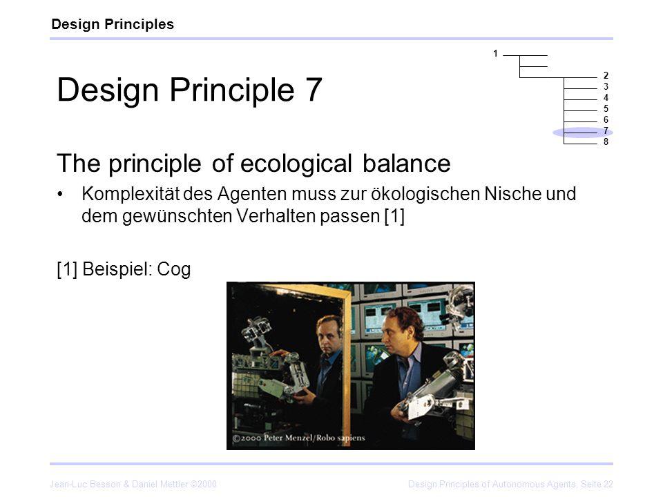Jean-Luc Besson & Daniel Mettler ©2000Design Principles of Autonomous Agents, Seite 22 Design Principle 7 The principle of ecological balance Komplexi