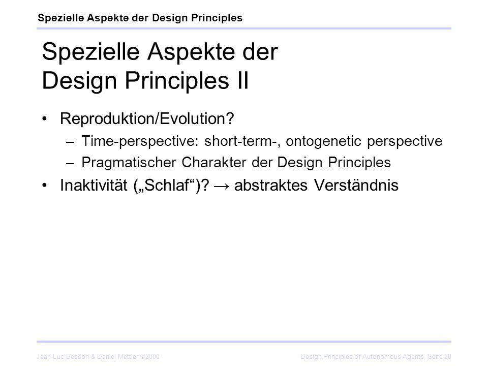 Jean-Luc Besson & Daniel Mettler ©2000Design Principles of Autonomous Agents, Seite 28 Spezielle Aspekte der Design Principles II Reproduktion/Evoluti