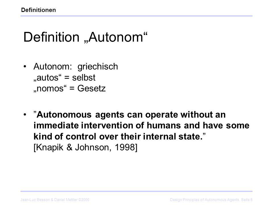 Jean-Luc Besson & Daniel Mettler ©2000Design Principles of Autonomous Agents, Seite 17 Chew Microbial Fuel Cell (MFC) Zucker Design Principles 1 2 3 4 5 6 7 8 Mund Verdauung