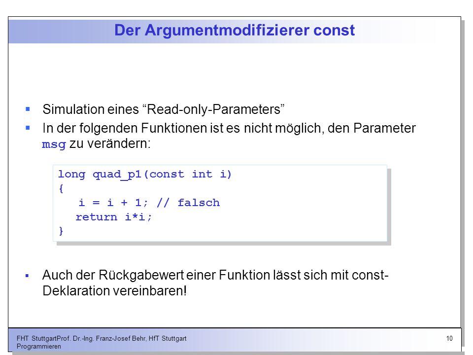 10FHT StuttgartProf. Dr.-Ing. Franz-Josef Behr, HfT Stuttgart Programmieren Der Argumentmodifizierer const Simulation eines Read-only-Parameters In de