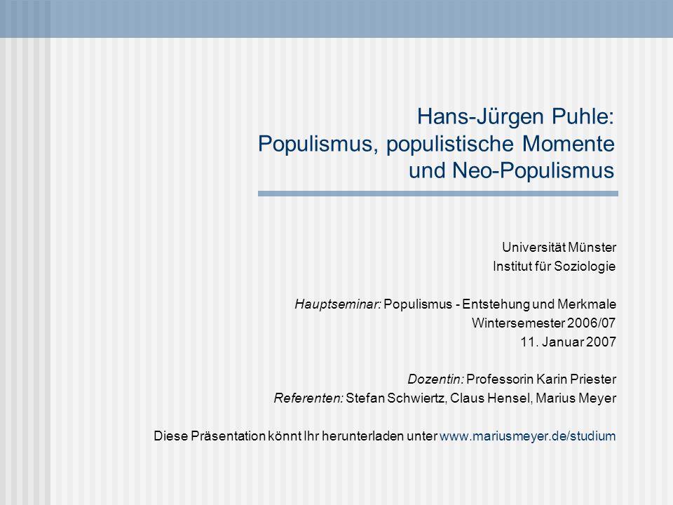 Hans-Jürgen Puhle: Populismus, populistische Momente und Neo-Populismus Universität Münster Institut für Soziologie Hauptseminar: Populismus - Entsteh
