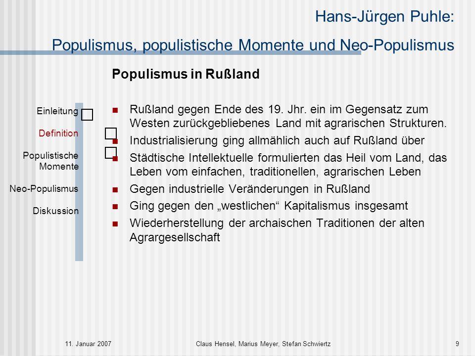 Hans-Jürgen Puhle: Populismus, populistische Momente und Neo-Populismus 11. Januar 2007Claus Hensel, Marius Meyer, Stefan Schwiertz9 Populismus in Ruß