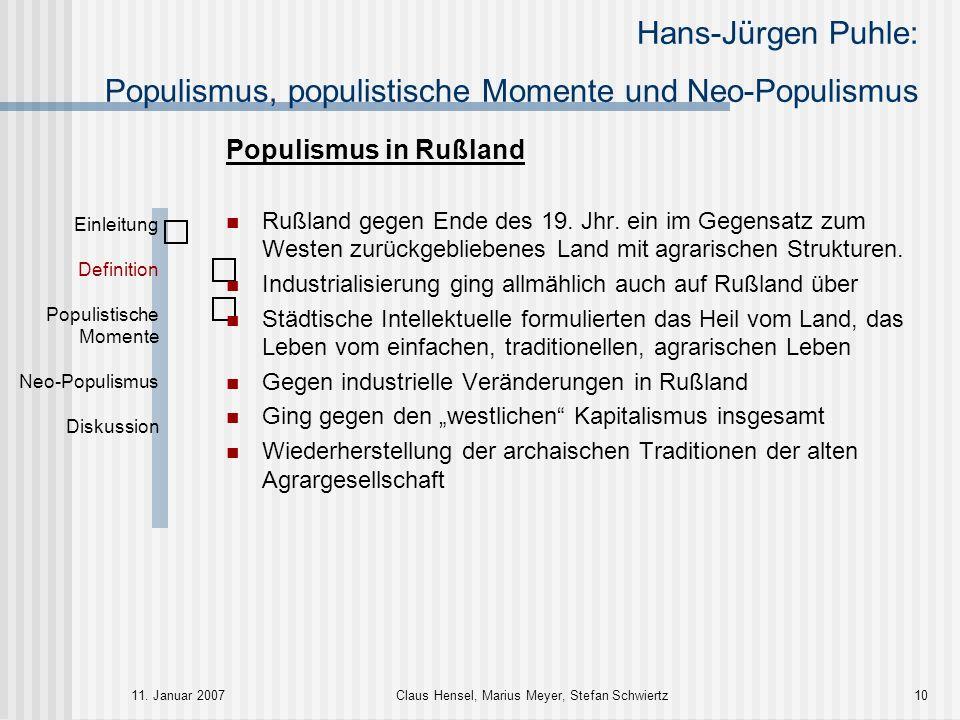 Hans-Jürgen Puhle: Populismus, populistische Momente und Neo-Populismus 11. Januar 2007Claus Hensel, Marius Meyer, Stefan Schwiertz10 Populismus in Ru