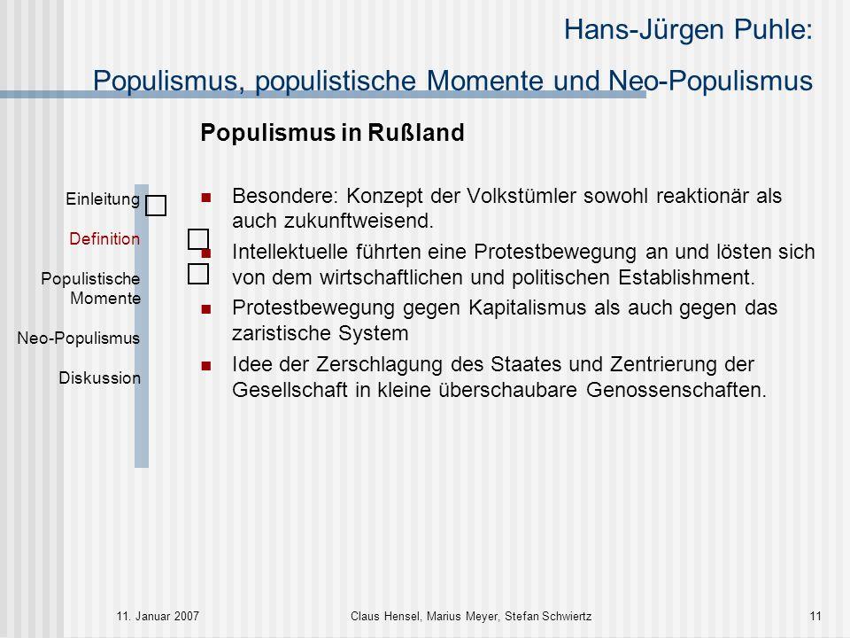 Hans-Jürgen Puhle: Populismus, populistische Momente und Neo-Populismus 11. Januar 2007Claus Hensel, Marius Meyer, Stefan Schwiertz11 Populismus in Ru