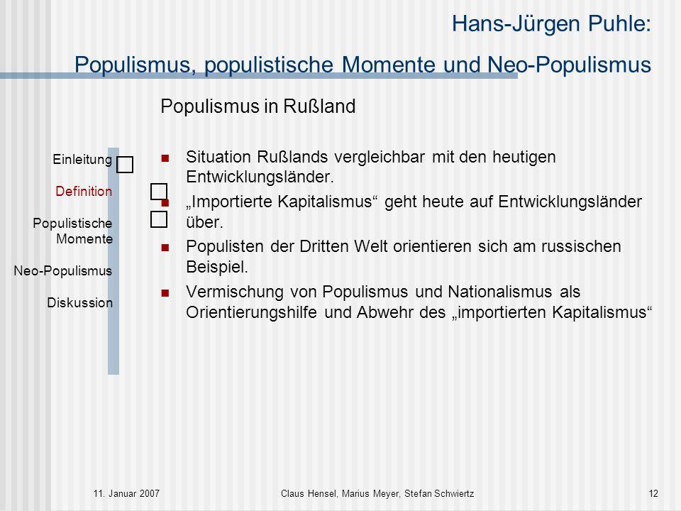 Hans-Jürgen Puhle: Populismus, populistische Momente und Neo-Populismus 11. Januar 2007Claus Hensel, Marius Meyer, Stefan Schwiertz12 Populismus in Ru