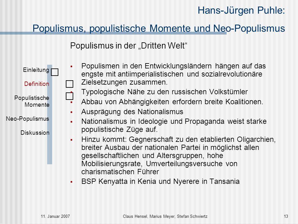 Hans-Jürgen Puhle: Populismus, populistische Momente und Neo-Populismus 11. Januar 2007Claus Hensel, Marius Meyer, Stefan Schwiertz13 Populismus in de