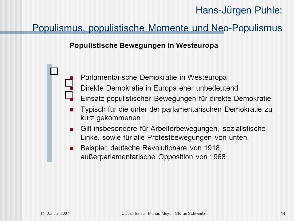 Hans-Jürgen Puhle: Populismus, populistische Momente und Neo-Populismus 11. Januar 2007Claus Hensel, Marius Meyer, Stefan Schwiertz14 Populistische Be