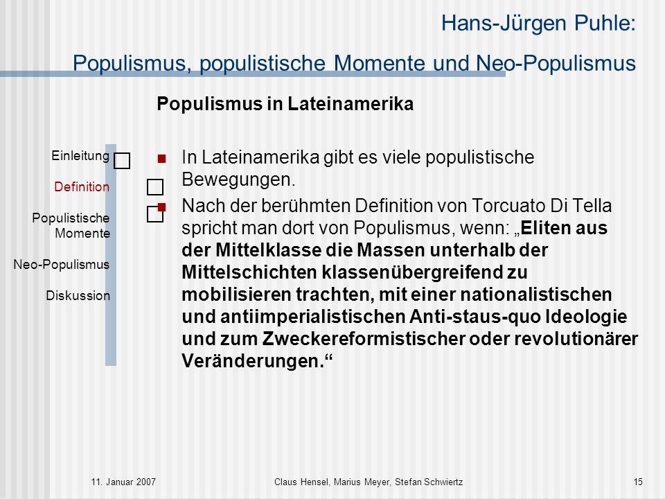 Hans-Jürgen Puhle: Populismus, populistische Momente und Neo-Populismus 11. Januar 2007Claus Hensel, Marius Meyer, Stefan Schwiertz15 Populismus in La