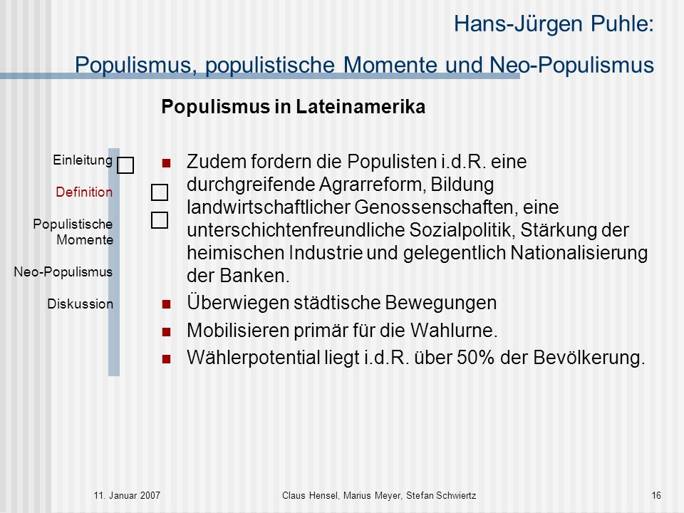 Hans-Jürgen Puhle: Populismus, populistische Momente und Neo-Populismus 11. Januar 2007Claus Hensel, Marius Meyer, Stefan Schwiertz16 Populismus in La