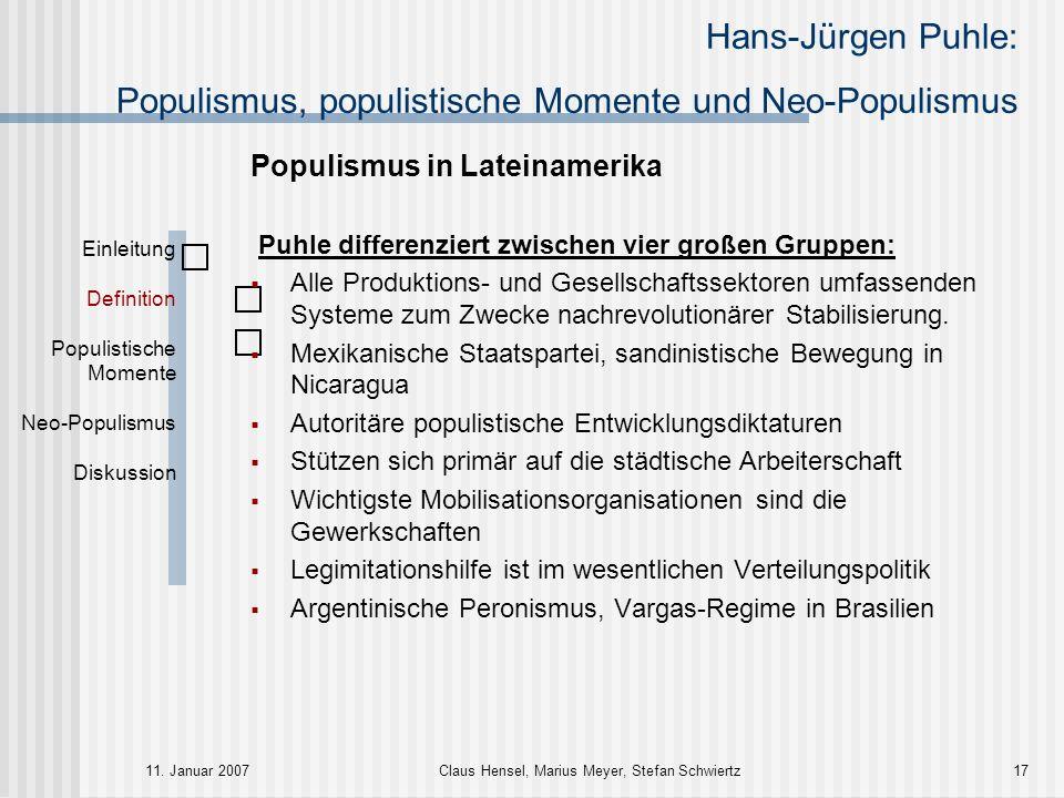 Hans-Jürgen Puhle: Populismus, populistische Momente und Neo-Populismus 11. Januar 2007Claus Hensel, Marius Meyer, Stefan Schwiertz17 Populismus in La