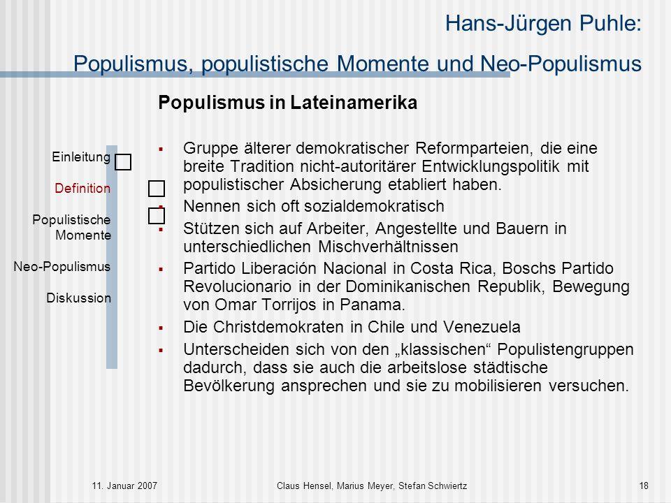 Hans-Jürgen Puhle: Populismus, populistische Momente und Neo-Populismus 11. Januar 2007Claus Hensel, Marius Meyer, Stefan Schwiertz18 Populismus in La