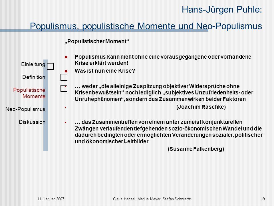 Hans-Jürgen Puhle: Populismus, populistische Momente und Neo-Populismus 11. Januar 2007Claus Hensel, Marius Meyer, Stefan Schwiertz19 Einleitung Defin