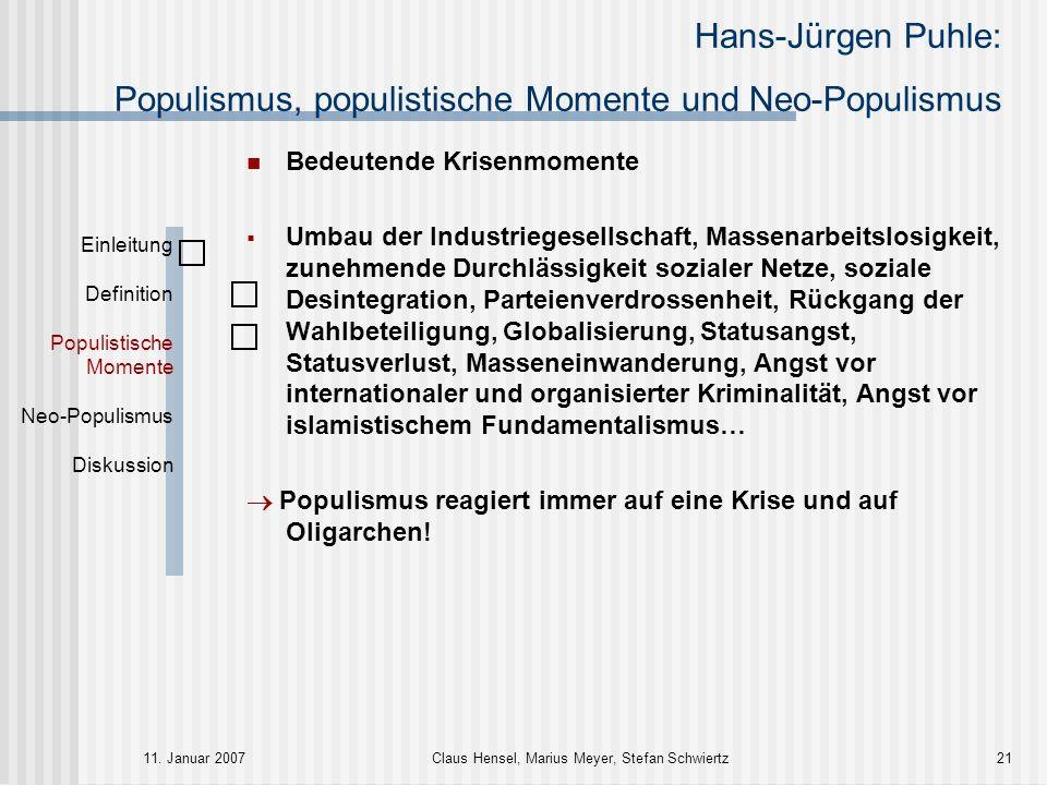 Hans-Jürgen Puhle: Populismus, populistische Momente und Neo-Populismus 11. Januar 2007Claus Hensel, Marius Meyer, Stefan Schwiertz21 Einleitung Defin
