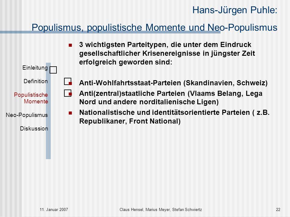 Hans-Jürgen Puhle: Populismus, populistische Momente und Neo-Populismus 11. Januar 2007Claus Hensel, Marius Meyer, Stefan Schwiertz22 Einleitung Defin