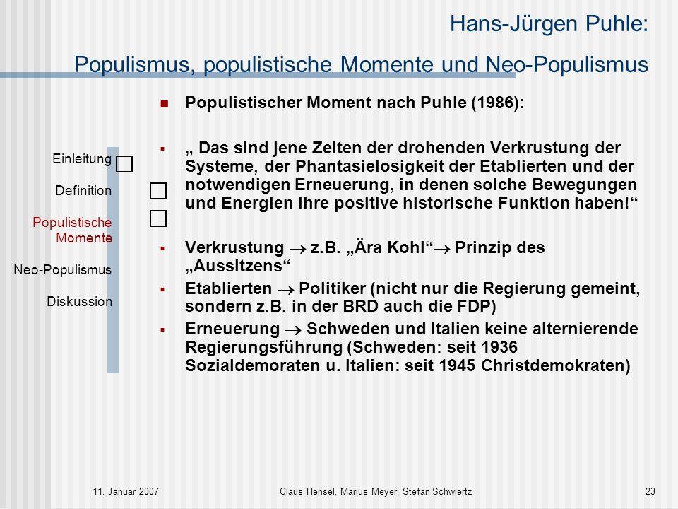 Hans-Jürgen Puhle: Populismus, populistische Momente und Neo-Populismus 11. Januar 2007Claus Hensel, Marius Meyer, Stefan Schwiertz23 Einleitung Defin
