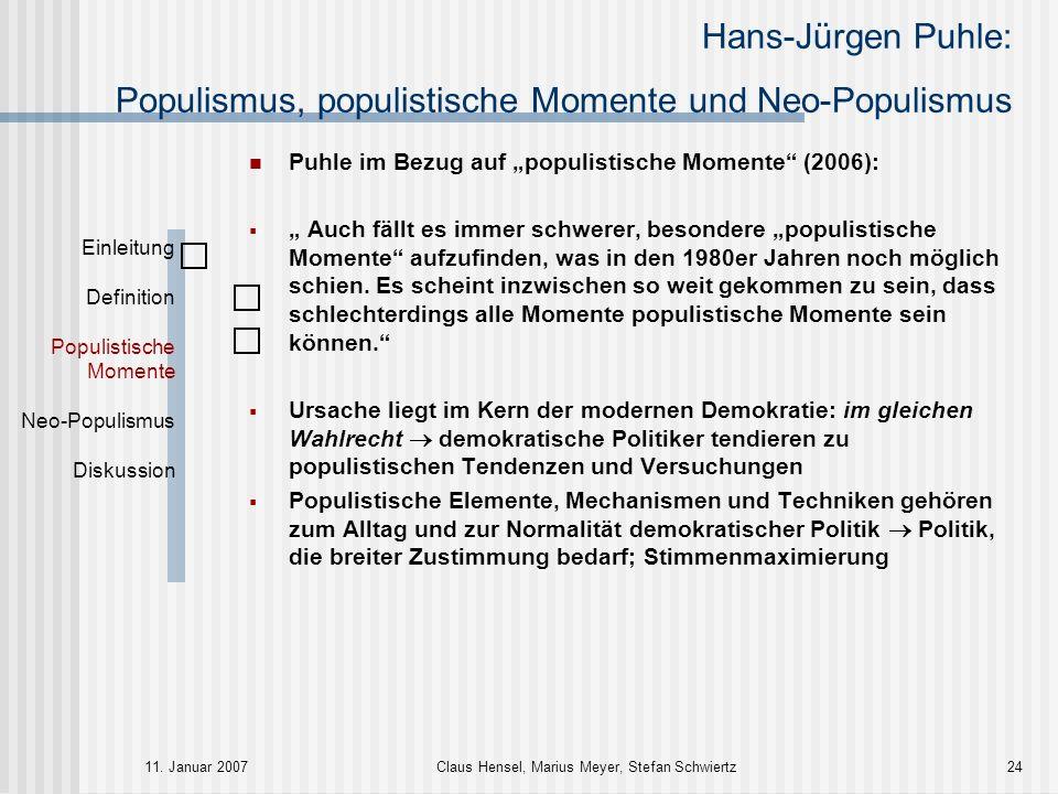 Hans-Jürgen Puhle: Populismus, populistische Momente und Neo-Populismus 11. Januar 2007Claus Hensel, Marius Meyer, Stefan Schwiertz24 Einleitung Defin