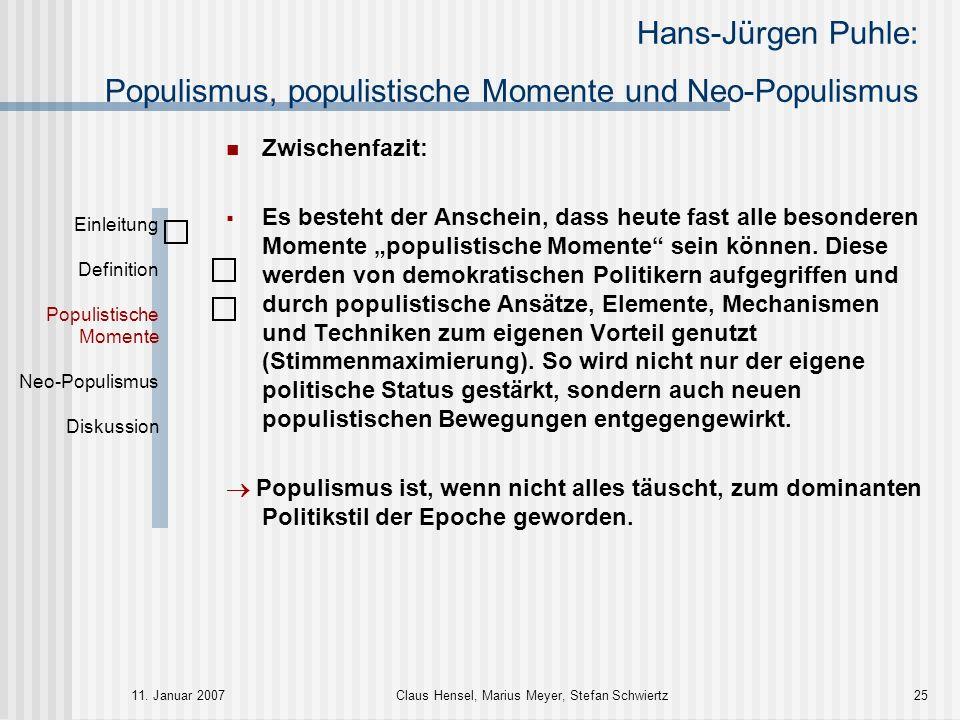 Hans-Jürgen Puhle: Populismus, populistische Momente und Neo-Populismus 11. Januar 2007Claus Hensel, Marius Meyer, Stefan Schwiertz25 Einleitung Defin