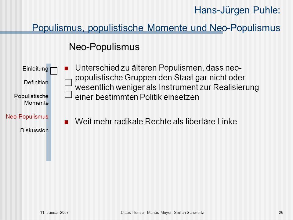 Hans-Jürgen Puhle: Populismus, populistische Momente und Neo-Populismus 11. Januar 2007Claus Hensel, Marius Meyer, Stefan Schwiertz26 Einleitung Defin