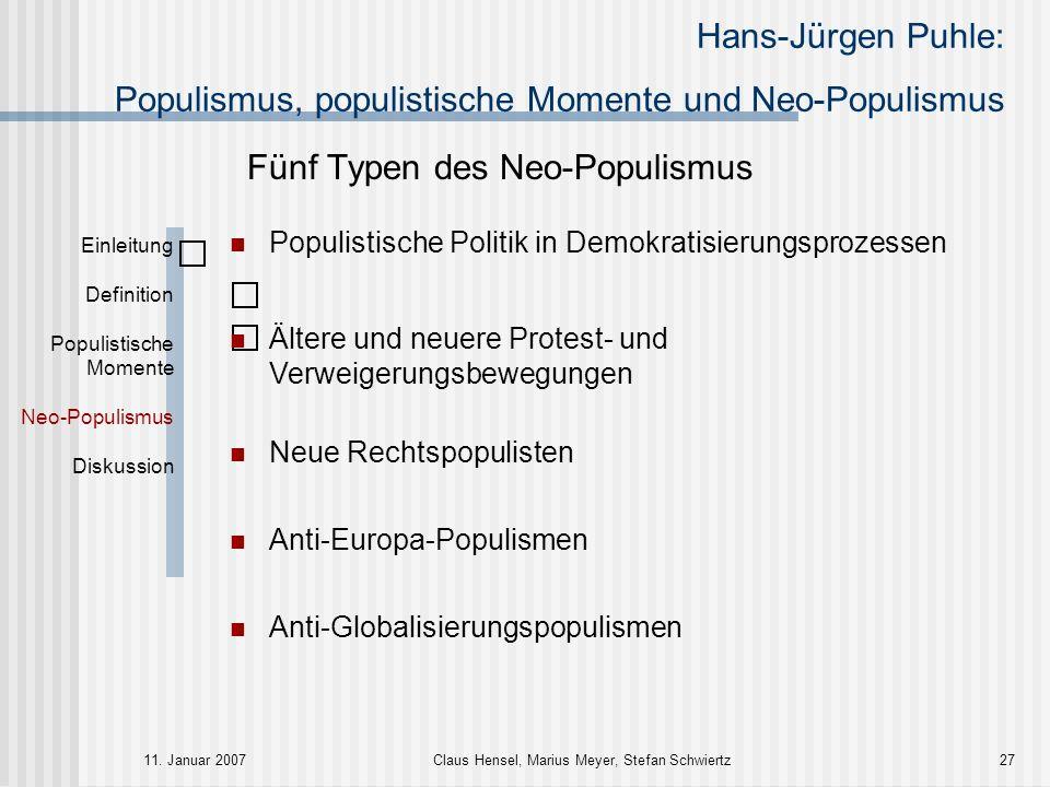 Hans-Jürgen Puhle: Populismus, populistische Momente und Neo-Populismus 11. Januar 2007Claus Hensel, Marius Meyer, Stefan Schwiertz27 Einleitung Defin