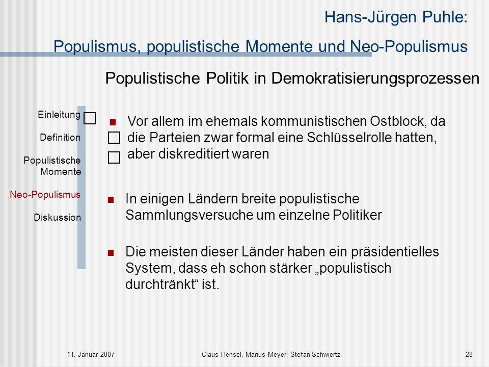 Hans-Jürgen Puhle: Populismus, populistische Momente und Neo-Populismus 11. Januar 2007Claus Hensel, Marius Meyer, Stefan Schwiertz28 Einleitung Defin