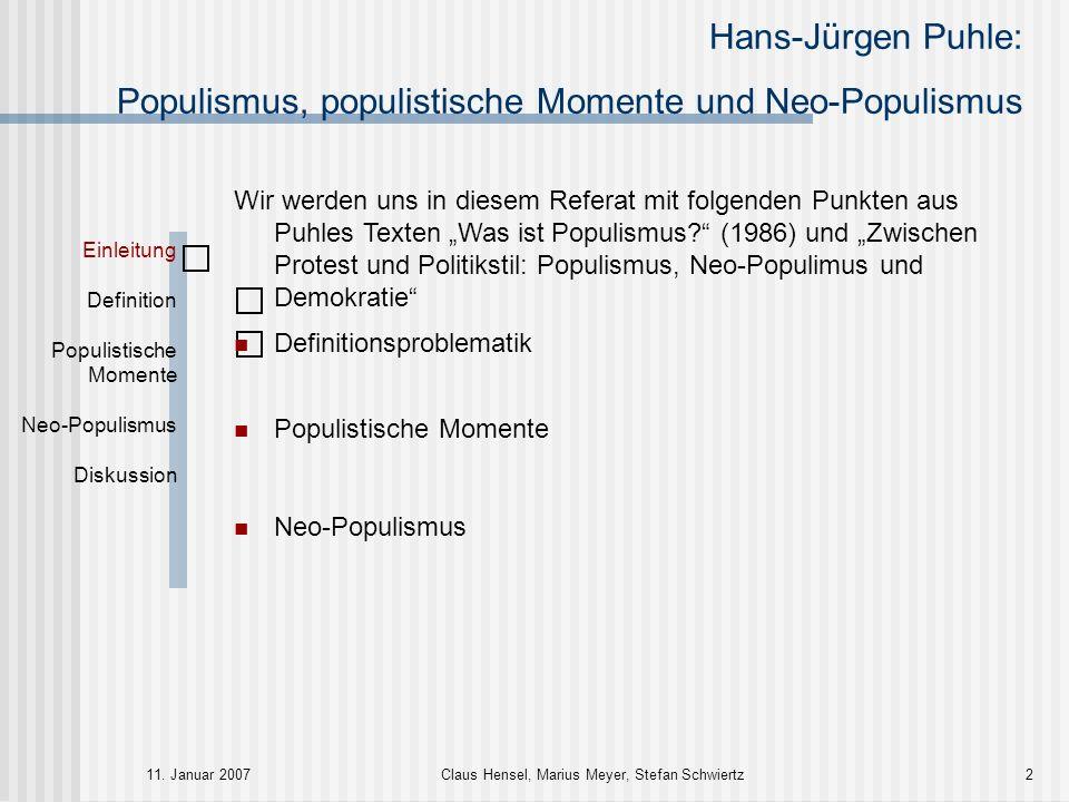 Hans-Jürgen Puhle: Populismus, populistische Momente und Neo-Populismus 11. Januar 2007Claus Hensel, Marius Meyer, Stefan Schwiertz2 Definitionsproble