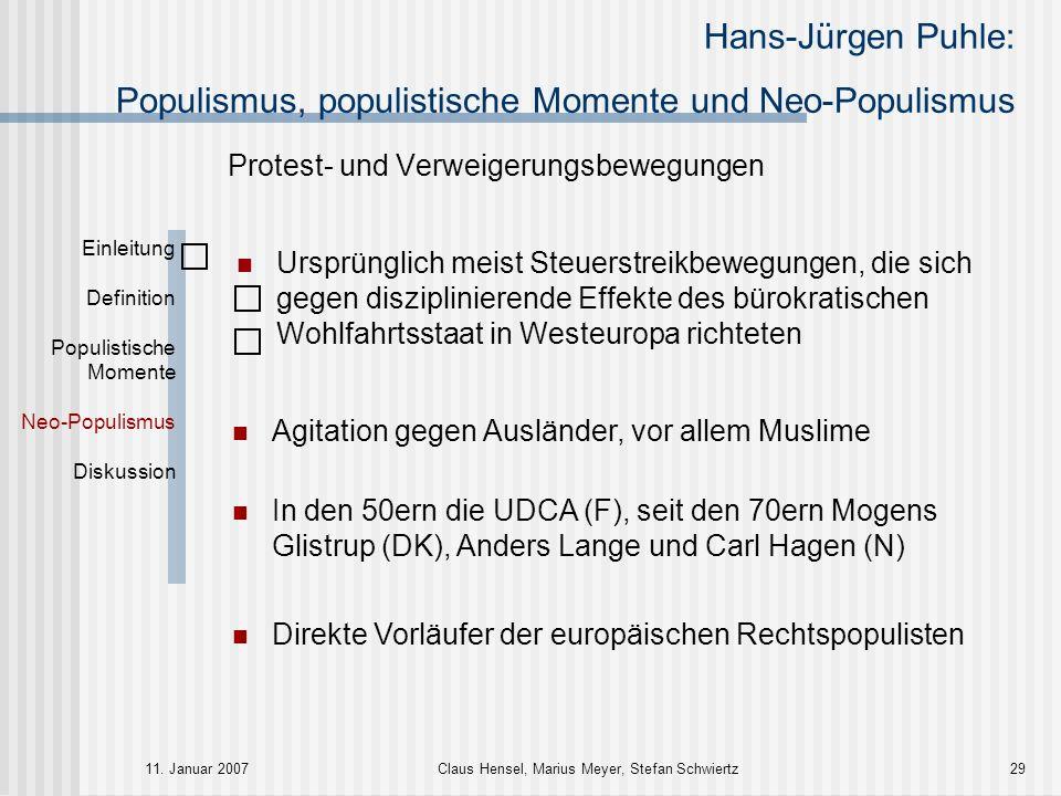 Hans-Jürgen Puhle: Populismus, populistische Momente und Neo-Populismus 11. Januar 2007Claus Hensel, Marius Meyer, Stefan Schwiertz29 Einleitung Defin