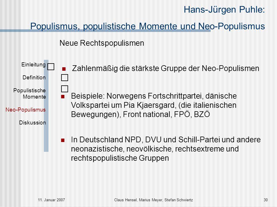 Hans-Jürgen Puhle: Populismus, populistische Momente und Neo-Populismus 11. Januar 2007Claus Hensel, Marius Meyer, Stefan Schwiertz30 Einleitung Defin