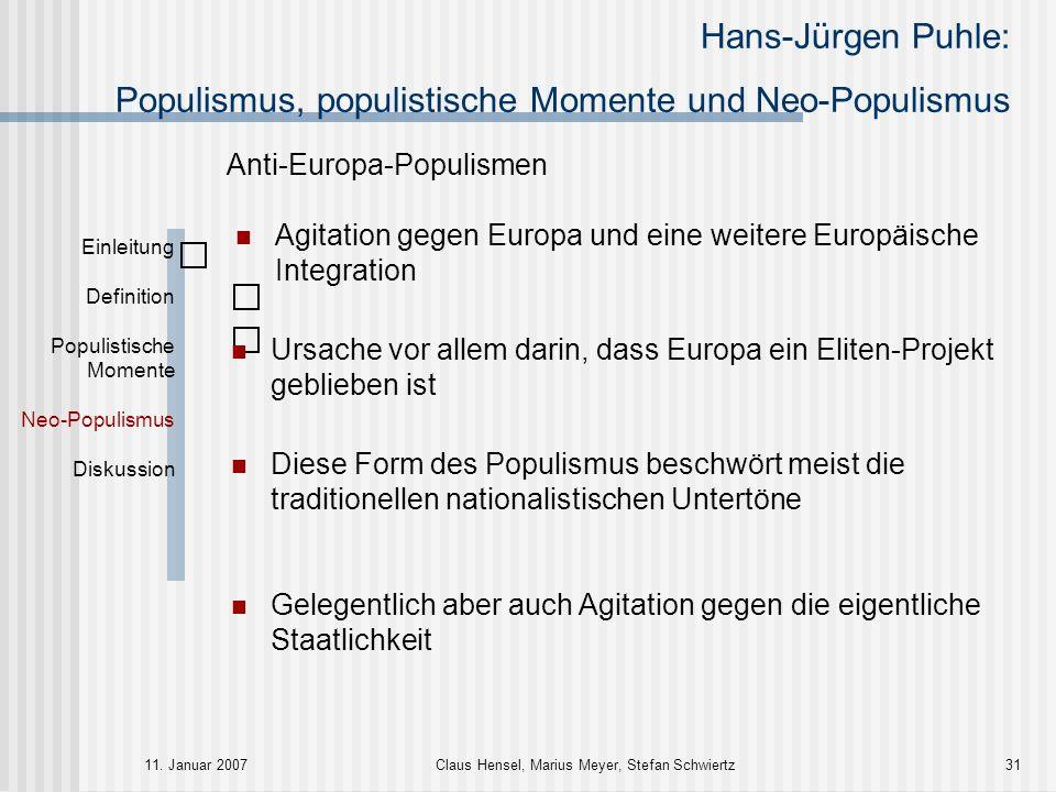Hans-Jürgen Puhle: Populismus, populistische Momente und Neo-Populismus 11. Januar 2007Claus Hensel, Marius Meyer, Stefan Schwiertz31 Einleitung Defin