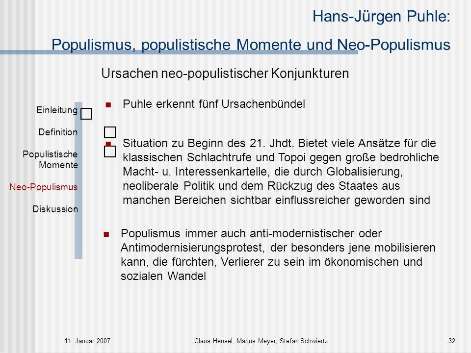 Hans-Jürgen Puhle: Populismus, populistische Momente und Neo-Populismus 11. Januar 2007Claus Hensel, Marius Meyer, Stefan Schwiertz32 Einleitung Defin