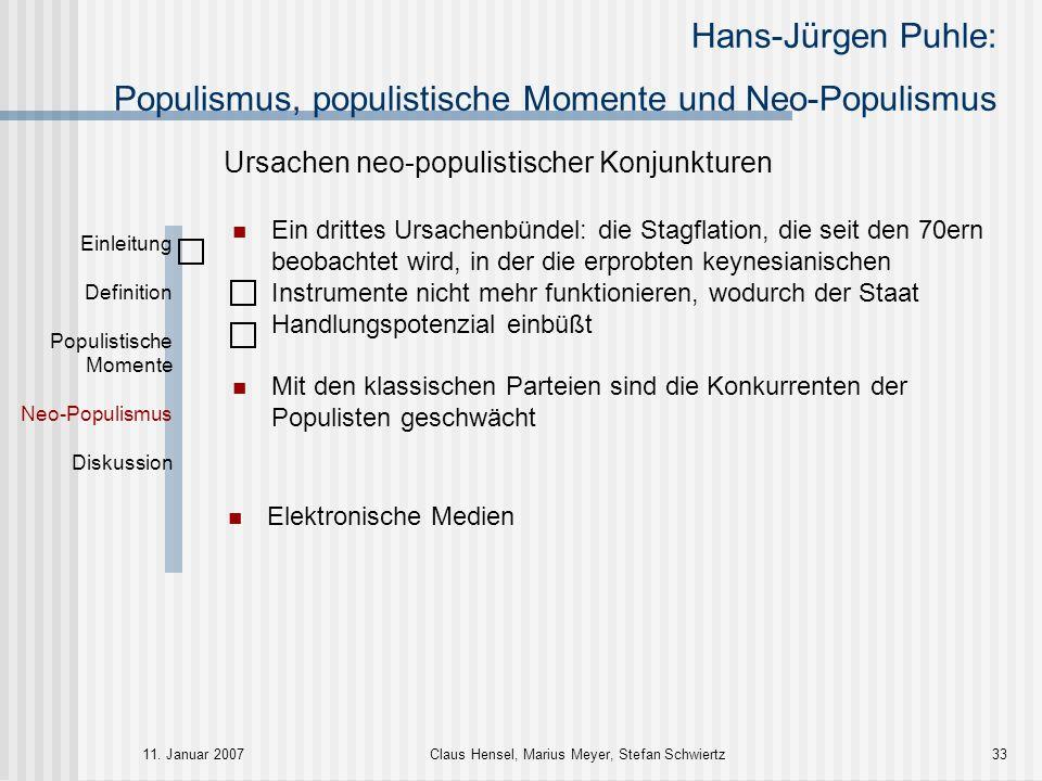Hans-Jürgen Puhle: Populismus, populistische Momente und Neo-Populismus 11. Januar 2007Claus Hensel, Marius Meyer, Stefan Schwiertz33 Einleitung Defin