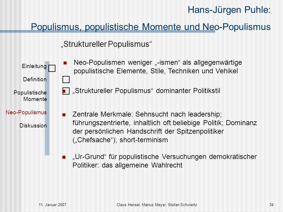 Hans-Jürgen Puhle: Populismus, populistische Momente und Neo-Populismus 11. Januar 2007Claus Hensel, Marius Meyer, Stefan Schwiertz34 Einleitung Defin