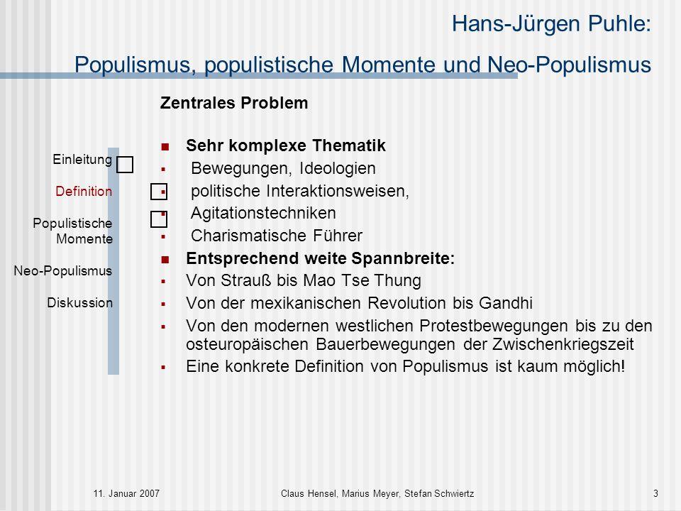 Hans-Jürgen Puhle: Populismus, populistische Momente und Neo-Populismus 11. Januar 2007Claus Hensel, Marius Meyer, Stefan Schwiertz3 Zentrales Problem