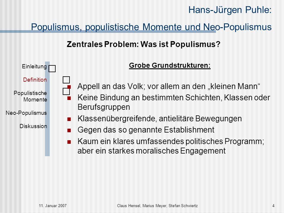 Hans-Jürgen Puhle: Populismus, populistische Momente und Neo-Populismus 11. Januar 2007Claus Hensel, Marius Meyer, Stefan Schwiertz4 Zentrales Problem