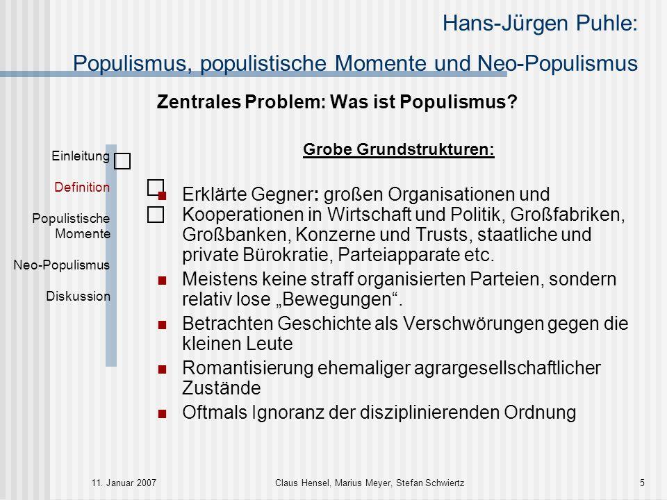 Hans-Jürgen Puhle: Populismus, populistische Momente und Neo-Populismus 11. Januar 2007Claus Hensel, Marius Meyer, Stefan Schwiertz5 Zentrales Problem