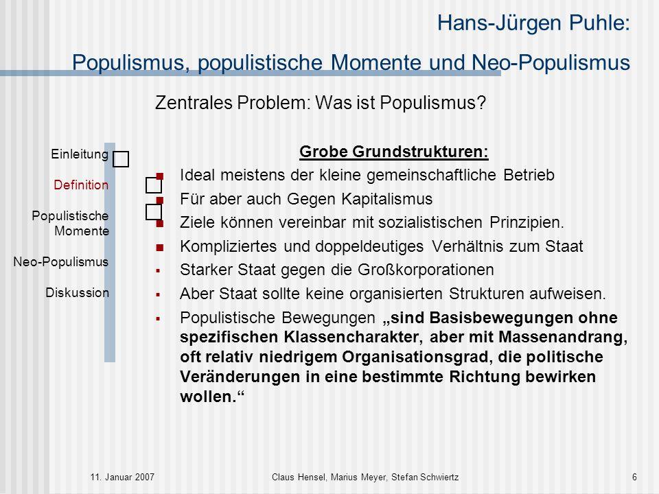 Hans-Jürgen Puhle: Populismus, populistische Momente und Neo-Populismus 11. Januar 2007Claus Hensel, Marius Meyer, Stefan Schwiertz6 Zentrales Problem