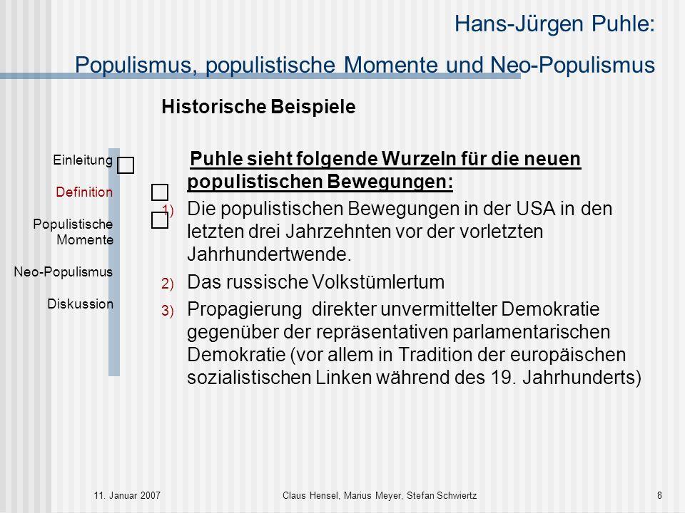 Hans-Jürgen Puhle: Populismus, populistische Momente und Neo-Populismus 11. Januar 2007Claus Hensel, Marius Meyer, Stefan Schwiertz8 Historische Beisp