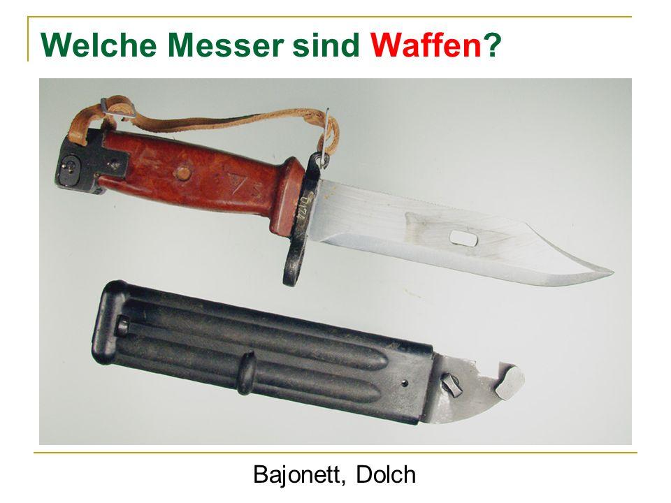 Welche Messer sind Waffen? Bajonett, Dolch