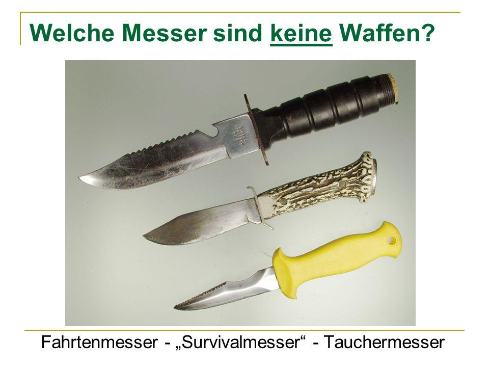 Welche Messer sind keine Waffen? Fahrtenmesser - Survivalmesser - Tauchermesser
